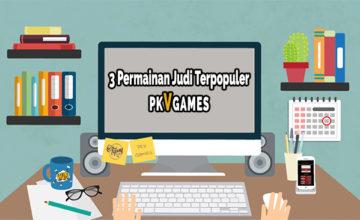 3 Permainan Judi Terpopuler di Server PKV Games