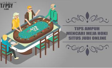 Tips Ampuh Mencari Meja Hoki Situs Judi Online