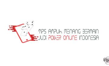 Tips Ampuh Menang Bermain Judi Poker Online Indonesia