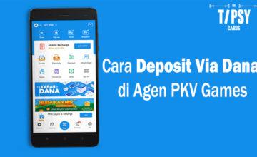 Cara Deposit Via Dana di Agen PKV Games