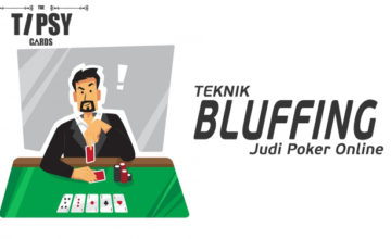 Teknik Bluffing Dalam Judi Poker Online