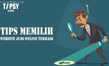 Tips Memilih Website Judi Online Terbaik Untuk Bermain
