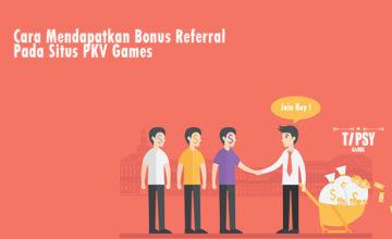 Cara Mendapatkan Bonus Referral Pada Situs PKV Games