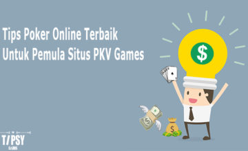 Tips Poker Online Terbaik Untuk Pemula Situs PKV Games