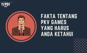 Fakta Tentang PKV Games Yang Harus Anda Ketahui